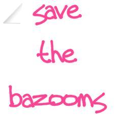 SaveTheBazooms